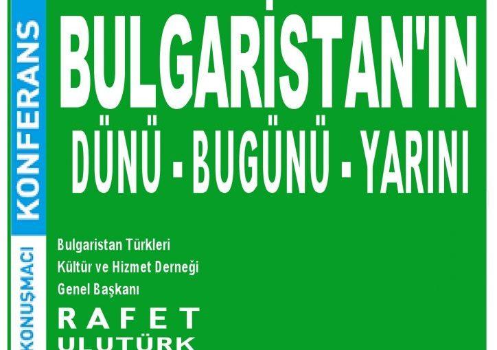 """""""Bulgaristan Türkleri'nin Dünü-Bugünü-Yarını"""" Konferansına davet"""